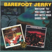 Watchin' TV / Can't Get Off  - Barefoot Jerry